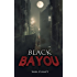 Black Bayou (Dark Legacy Series Book 1)