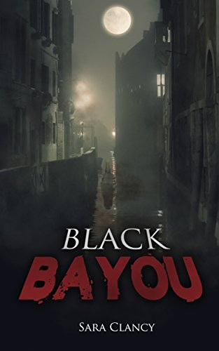 Black Bayou: Scary Supernatural Horror with Demons (Dark Legacy Series Book 1)