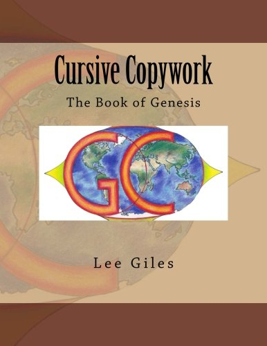 Cursive Copywork: The Book of Genesis (Genesis Curriculum) (Volume 1)