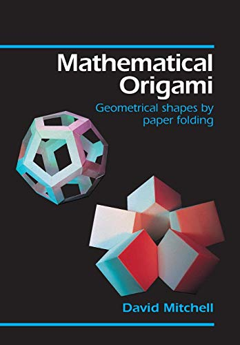 Mathematical Origami: Geometrical Shapes by Paper Folding ()