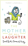 The Mother of All Laughter: Sarah and the Genesis of Comedy
