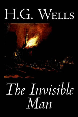 The Invisible Man by H. G. Wells, Fiction, Classics, Science Fiction