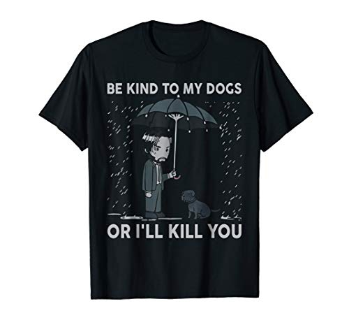 Be Kind To Animals Or I'll Kill You Dog Lover Vegan T Shirt ()