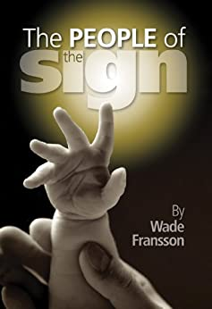 The People of the Sign (The People of the Sign Trilogy Book 1) by [Fransson, Wade]