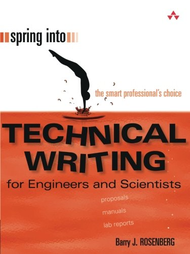 Spring Into Technical Writing for Engineers and Scientists (Writing Engineering)