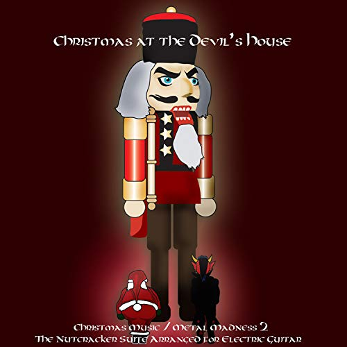 Christmas Music / Metal Madness 2: The Nutcracker Suite Arranged for Electric Guitar (Madness Christmas Songs)