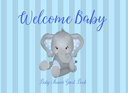 Welcome Baby Baby Shower Guest Book: Elephant Blue Sign in book boy, advice for parents and gift log