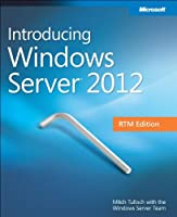 Introducing Windows Server 2012 RTM Edition Front Cover
