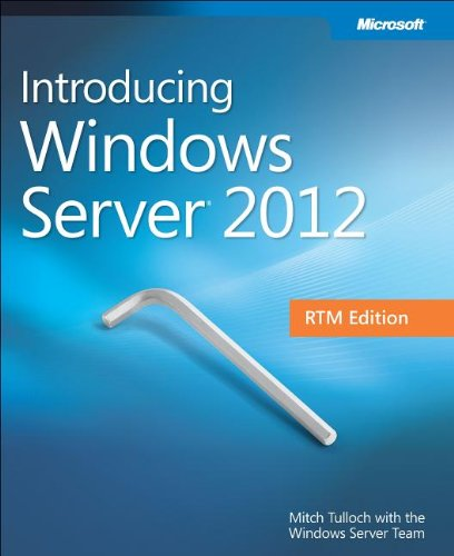 [PDF] Introducing Windows Server 2012 RTM Edition Free Download | Publisher : Microsoft Press | Category : Computers & Internet | ISBN 10 : 073567535X | ISBN 13 : 9780735675353