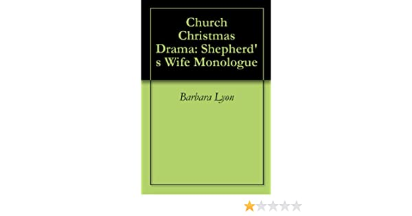 church christmas drama shepherds wife monologue kindle edition by barbara lyon religion spirituality kindle ebooks amazoncom - Christmas Monologue