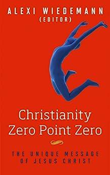 CHRISTIANITY ZERO POINT Christianity Meditations ebook