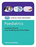 Pediatrics: Clinical Cases Uncovered (CaseBased)