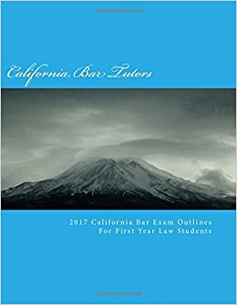 2017 California Baby Bar Exam Outlines For First Year Law Students