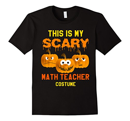 Mens This Is My Scary Math Teacher Costume Halloween T-Shirt Large Black