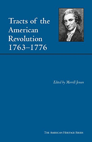 Tracts of the American Revolution, 1763-1776 (American Heritage Series)