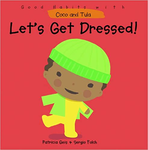 Let's Get Dressed! (Good Habits With Coco and Tula)
