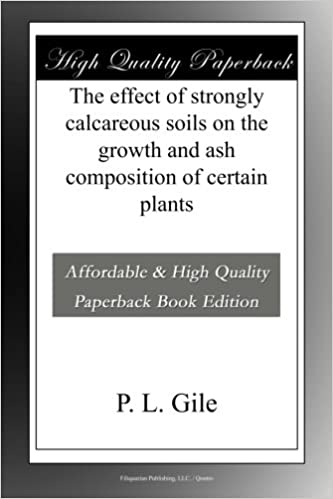 Book The effect of strongly calcareous soils on the growth and ash composition of certain plants