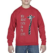 Acacia¨ You Aren t Even On My Level Giraffe Unisex Youth Crewneck Sweater