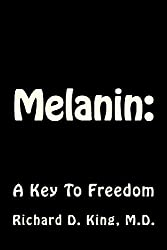 Melanin:The Carbon Key To Freedom: A Key To Freedom