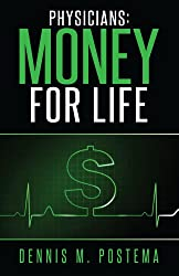 Physicians: Money for Life: The Physician's Guide to Retirement Savings