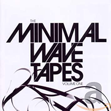 The Minimal Wave Tapes Vol 1: Amazon.co.uk: Music