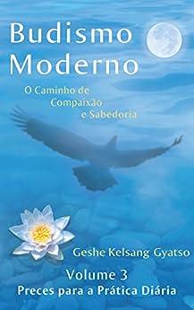 Budismo Moderno: Volume 3 - Preces para a Prática Diária por [Gyatso, Geshe Kelsang]