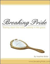 Breaking Pride - Tearing Down Walls, Walking in His Grace