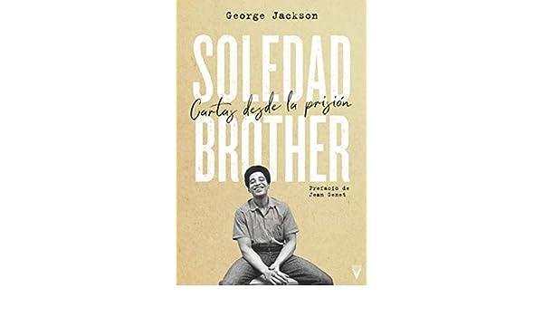 Soledad Brother: Cartas desde la prisión: George L. Jackson ...