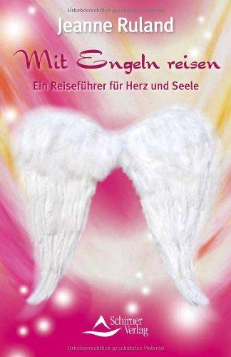 Mit Engeln reisen - Ein Reiseführer für Herz und Seele