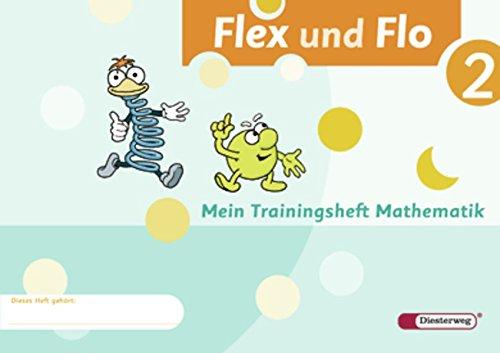 Flex und Flo - Ausgabe 2007: Trainingsheft 2 Broschüre – 1. Februar 2008 Diesterweg Moritz 3425132377 Schulbücher Baden-Württemberg