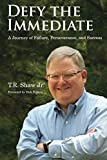 img - for Defy The Immediate: A Journey of Failure, Perserverance, and Success book / textbook / text book