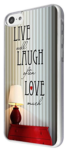 738 - Shabby Chic Live Well Laugh Often Love Much Design iphone 5C Coque Fashion Trend Case Coque Protection Cover plastique et métal
