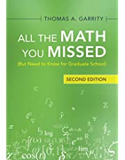 All the Math You Missed: (But Need to Know for Graduate School)
