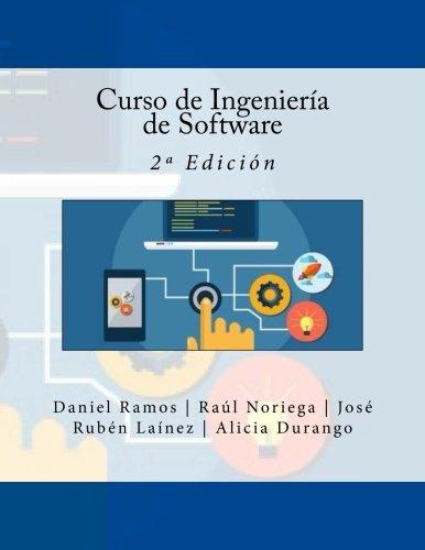 Curso de Ingeniería de Software: 2ª Edición (Spanish Edition)