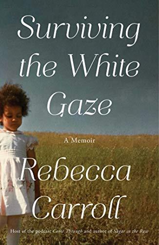 Book Cover: Surviving the White Gaze: A Memoir