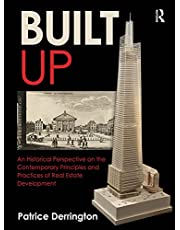 Built Up: An Historical Perspective on the Contemporary Principles and Practices of Real Estate Development