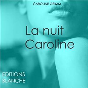 La nuit Caroline Audiobook
