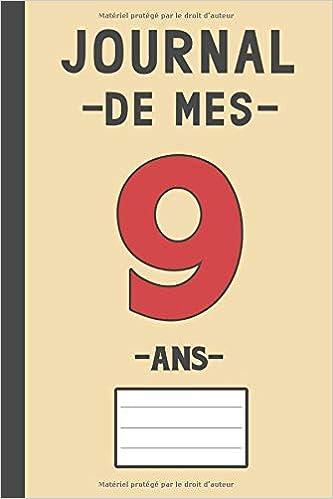 Journal De Mes 9 Ans Livre D Or 9 Ans Pour Les Garcons Et