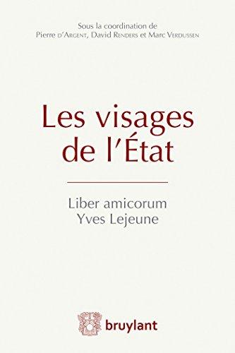 Les visages de l'Etat: Liber amicorum Yves Lejeune