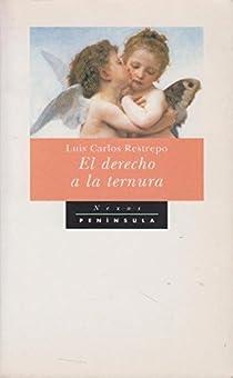 El derecho a la ternura par Carlos Restrepo