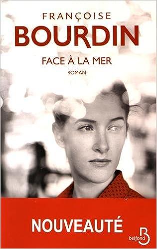 Françoise BOURDIN (Rentrée Littéraire 2016) - Face à la mer
