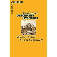 Geschichte Istanbuls: Von der Antike bis zur Gegenwart
