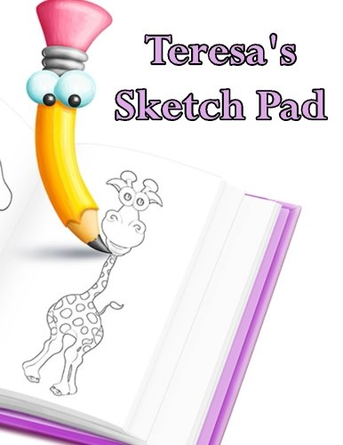 Teresa's Sketch Pad: 50 Blank Pages in a Library Quality Bound Book to Draw Anything That Comes To Mind ebook