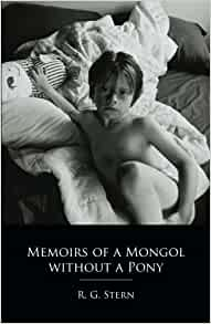 Memoirs of a Mongol without a Pony: R G Stern