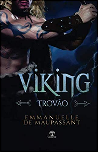 Viking Trovão: Um romance dark de guerreiro alfa Guerreiros Vikings: Amazon.es: Maupassant, Emmanuelle de: Libros en idiomas extranjeros