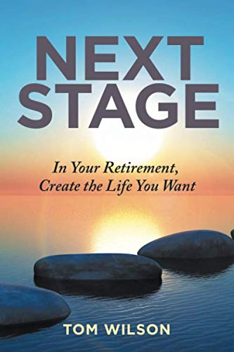 Next Stage: In Your Retirement, Create the Life You Want