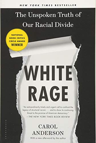 : White Rage: The Unspoken Truth of Our Racial Divide