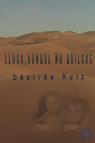 Llora, aunque no quieras: Clemención Tapa blanda – 5 jun 2018 Désirée Ruiz Díaz Independently published 1983086762 Fiction / Biographical