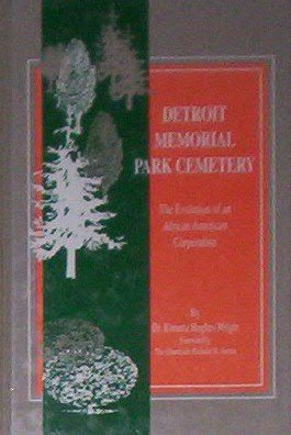 Search : Detroit Memorial Park Cemetery: The Evolution of an African American Corporation