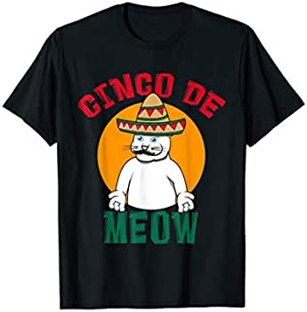 Amazon.com: Cinco De Meow Cat Mexico | Cinco De Mayo Tee For Mexicans: Clothing